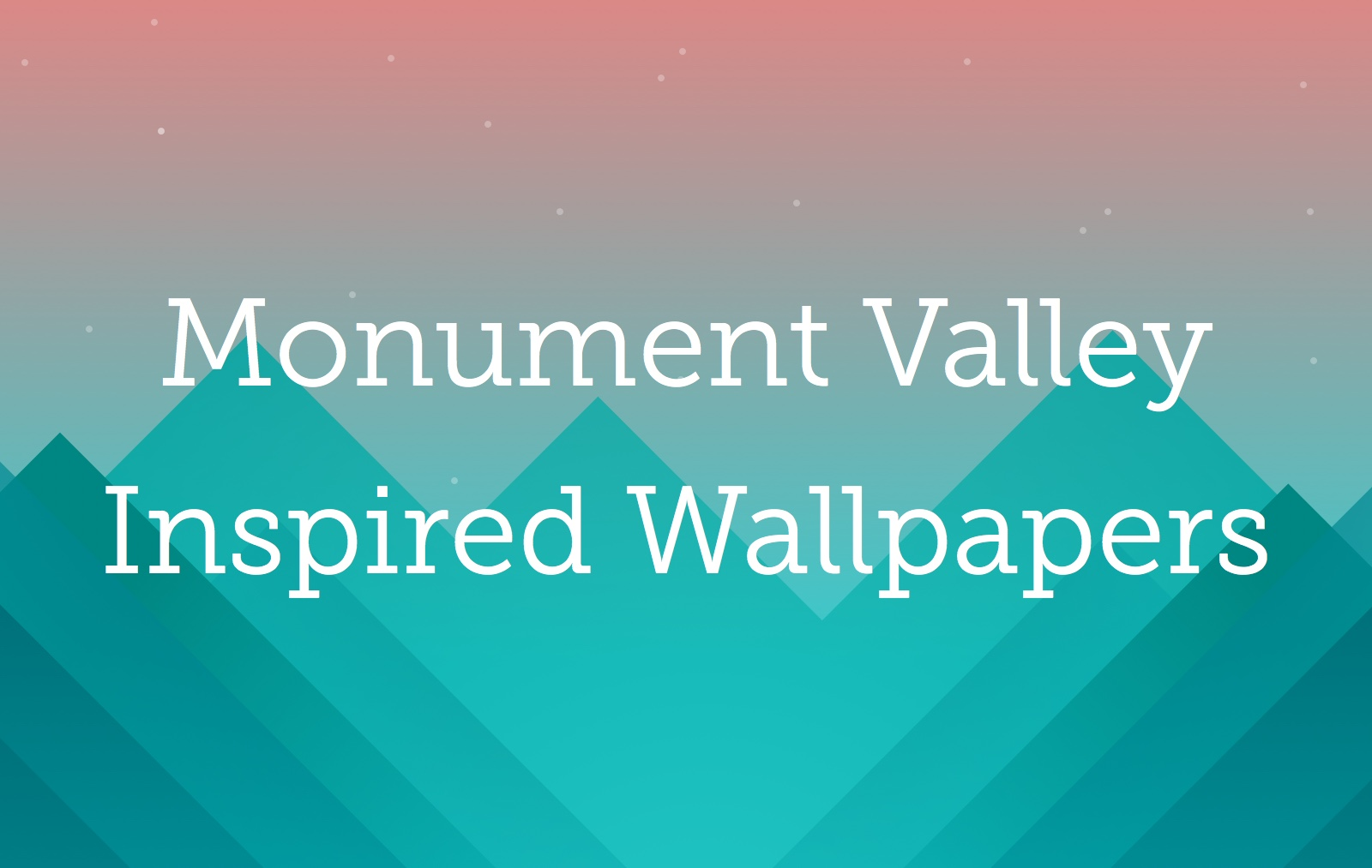 Monument Valley Inspired Wallpapers